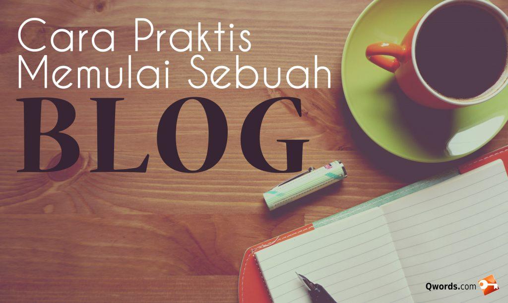 Baca juga: 6 Cara Praktis Memulai Sebuah Blog