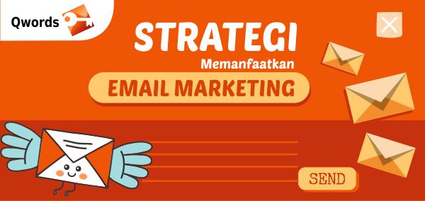 strategi memanfaatkan email marketing