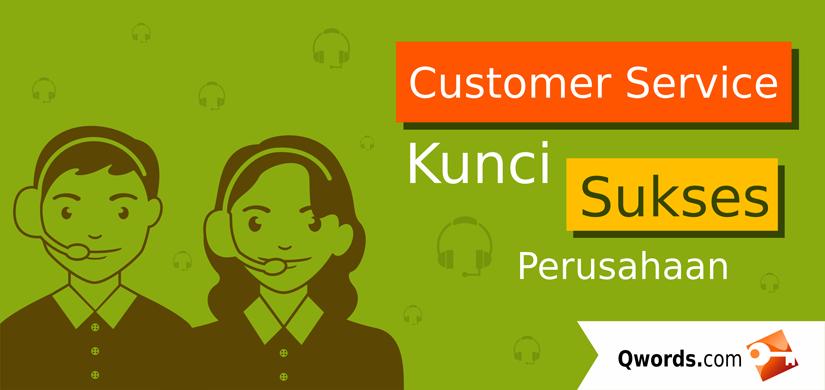 Baca juga: Customer Service, Kunci Sukses Perusahaan