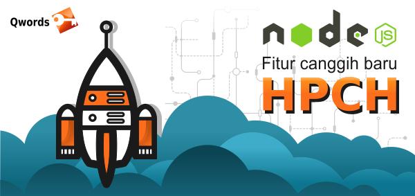 node fitur baru HPCH