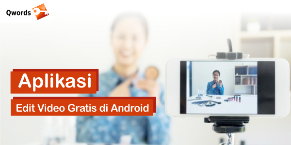 Aplikasi Edit Video Gratis di Android