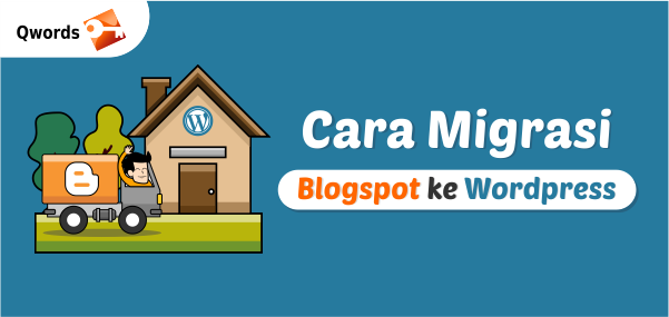Migrasi Blogspot ke Wordpress