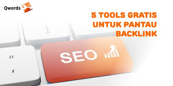 5 Tools SEO Gratis untuk Memantau Backlink