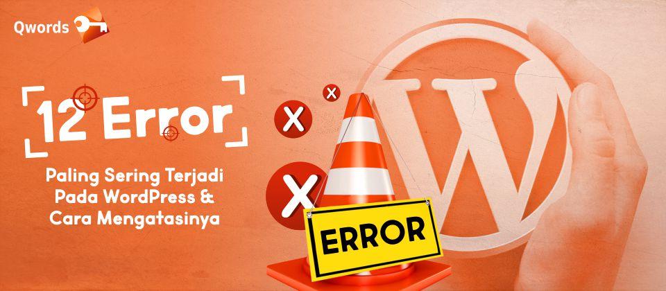 12-Error-Paling-Sering-Terjadi-Pada-WordPress-dan-Cara-Mengatasinya