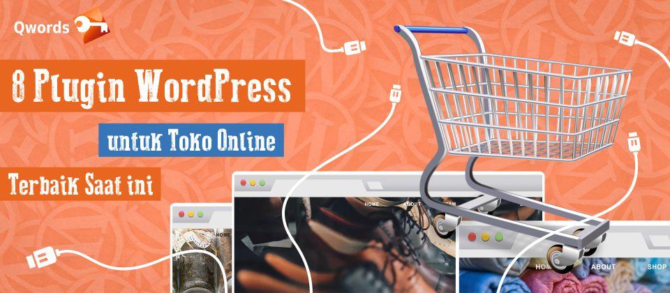 8 Plugin WordPress Untuk Toko Online Terbaik Saat Ini