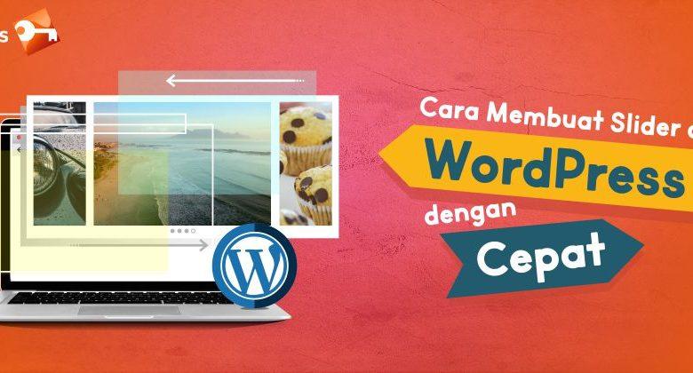 Cara Membuat Slider Di WordPress Dengan Cepat
