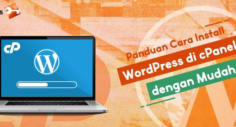 Panduan Cara Install WordPress Di cPanel Dengan Mudah