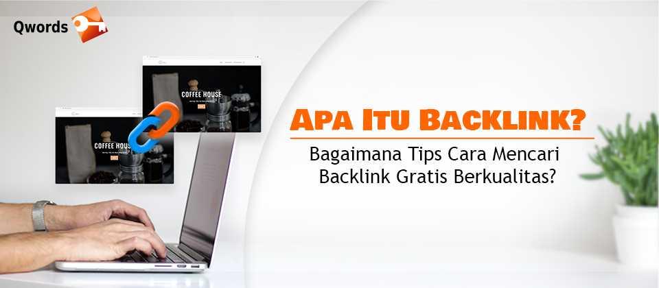 Apa Itu Backlink?Bagaimana Tips Cara Mencari Backlink Gratis Berkualitas?
