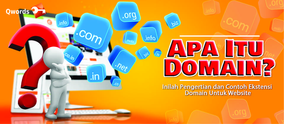Apa Itu Domain Inilah Pengertian dan Contoh Ekstensi Domain Untuk Website