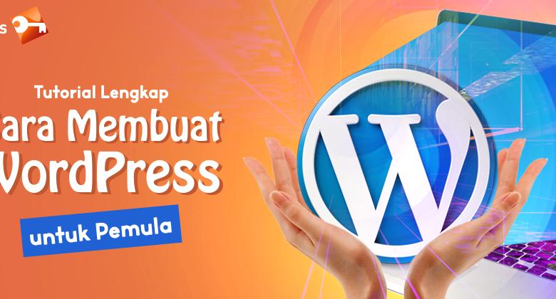 Tutorial Lengkap Cara Membuat WordPress