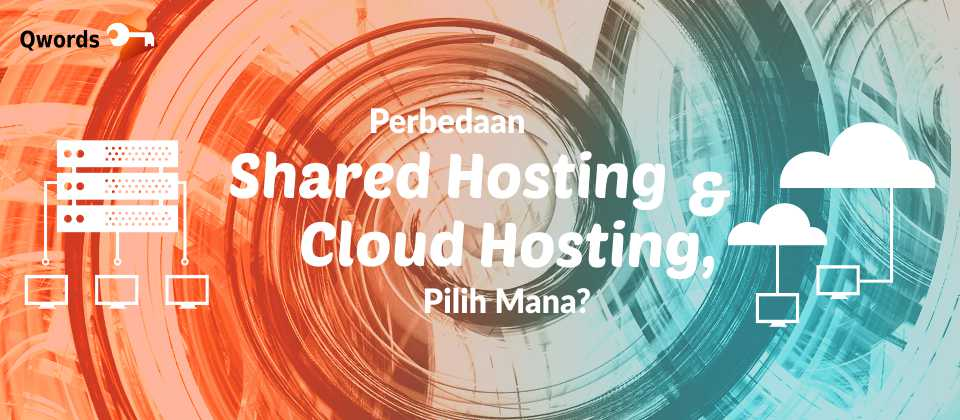 Perbedaan Shared Hosting dan Cloud Hosting