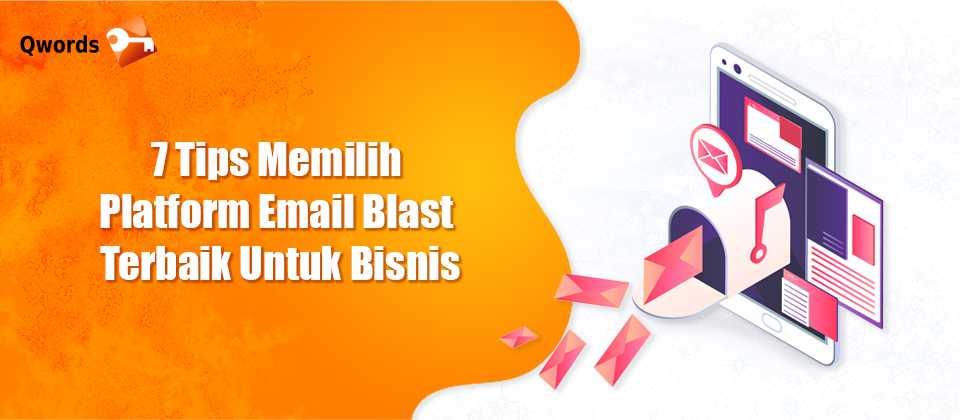7 Tips Memilih Platform Email Blast Terbaik Untuk Bisnis
