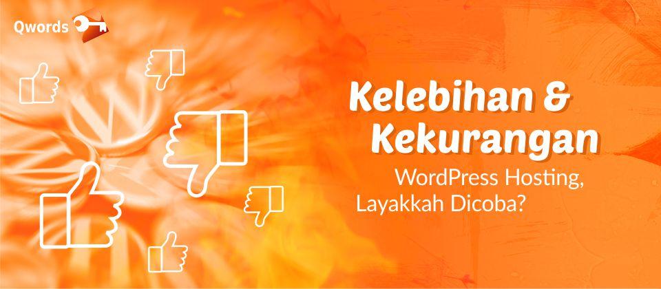 Kelebihan dan Kekurangan WordPress Hosting