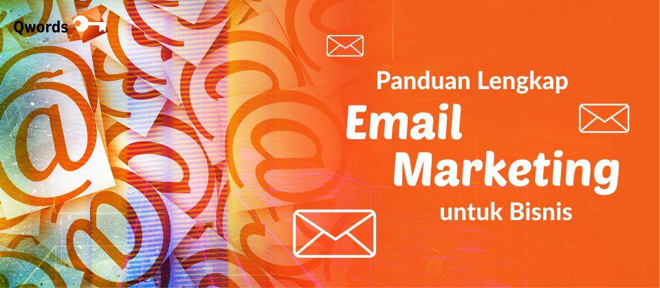 Panduan Lengkap Email Marketing Untuk Bisnis