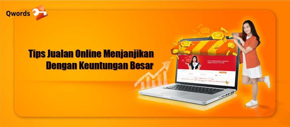 Tips Jualan Online Menjanjikan Dengan Keuntungan Besar