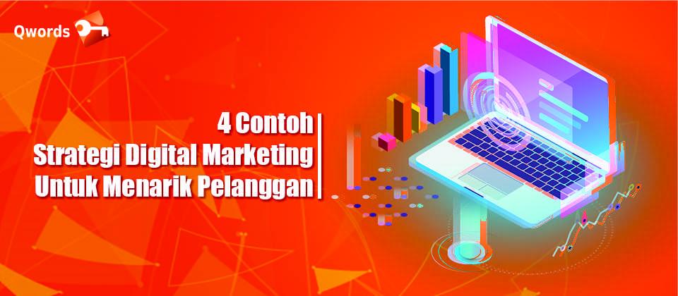 4 Contoh Strategi Digital Marketing Untuk Menarik Pelanggan