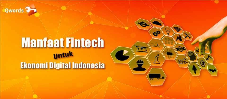 Manfaat Fintech Untuk Ekonomi Digital Indonesia