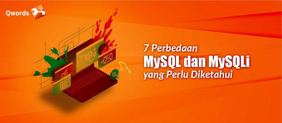 7 Perbedaan MySQL dan MySQLi yang Perlu Diketahui