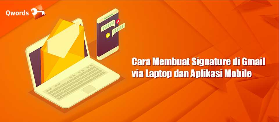 Cara Membuat Signature di Gmail via Laptop dan Aplikasi Mobile