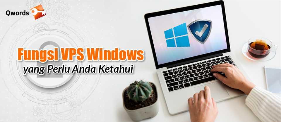 Fungsi VPS Windows yang Perlu Anda Ketahui