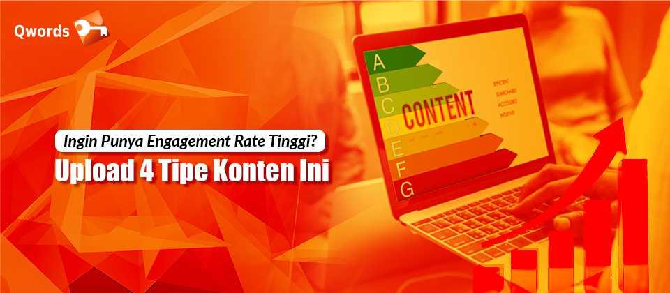 Ingin Punya Engagement Rate Tinggi Upload 4 Tipe Konten Ini