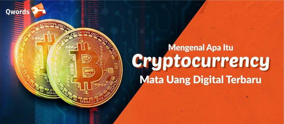 Apa Sih yang Dimaksud Dengan Cryptocurrency itu?