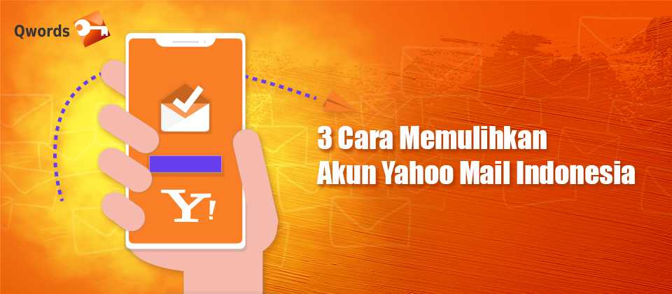3 Cara Memulihkan Akun Yahoo Mail Indonesia Qwords
