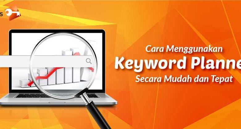 Cara Menggunakan Keyword Planner Secara Mudah dan Tepat
