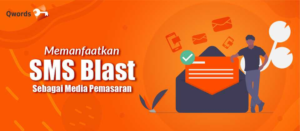 Memanfaatkan SMS Blast Sebagai Media Pemasaran