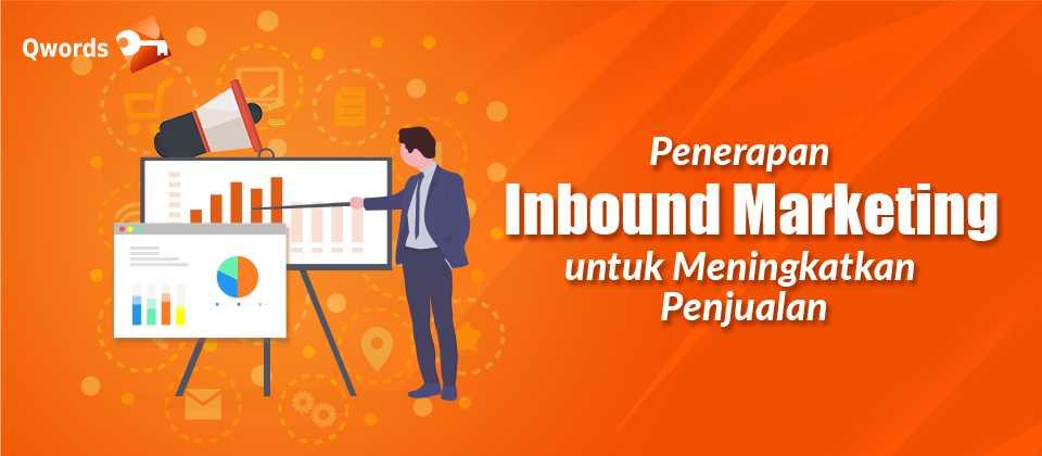 Penerapan Inbound Marketing untuk Meningkatkan Penjualan
