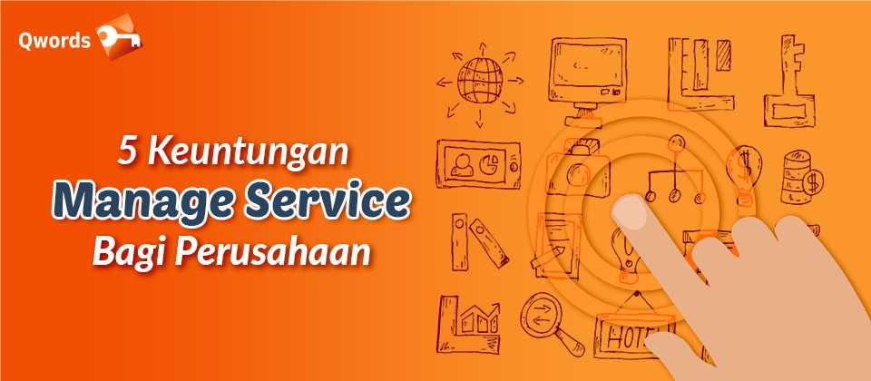 5 Keuntungan Manage Service Bagi Perusahaan (1)