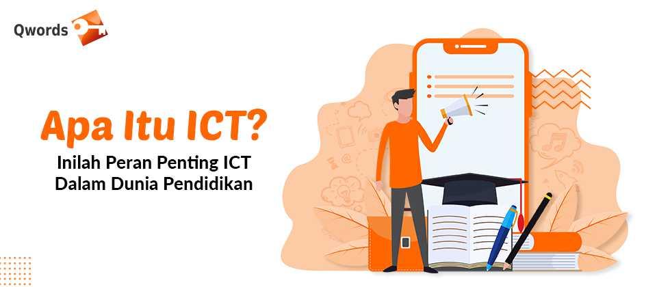 Apa Itu ICT Inilah Peran Penting ICT Dalam Dunia Pendidikan