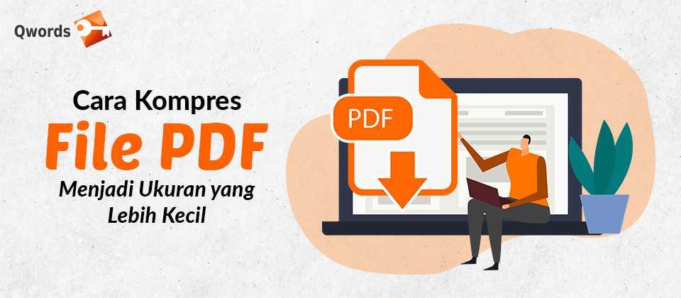 Cara Kompres File Pdf Menjadi Ukuran Yang Lebih Kecil Qwords