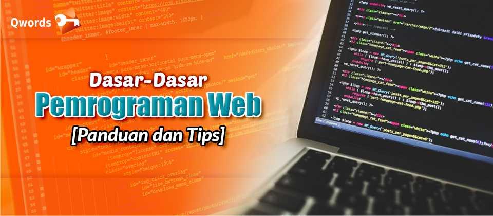 Dasar-Dasar Pemrograman Web [Panduan dan Tips]