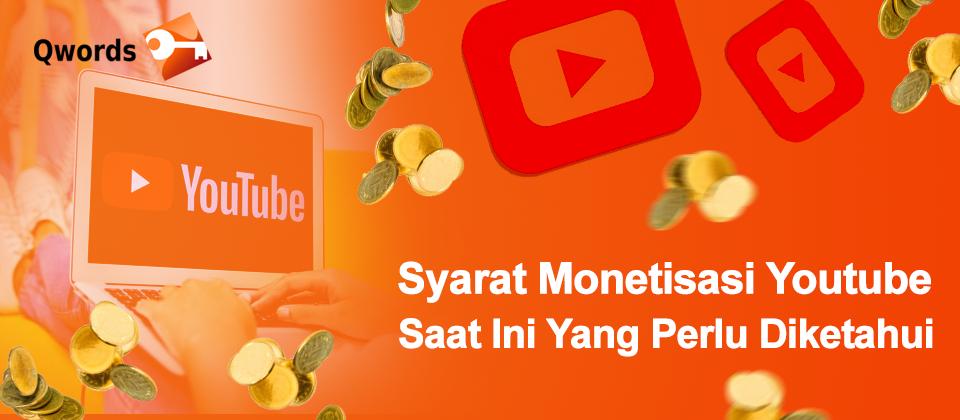 Terbaru Syarat Monetisasi Youtube Saat Ini Qwords