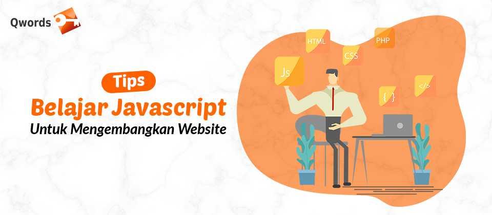 Tips Belajar Javascript Untuk Mengembangkan Website