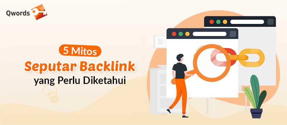 5 Mitos Seputar Backlink yang Perlu Diketahui