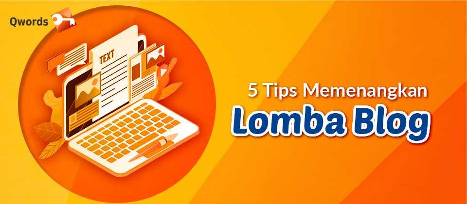 5 Tips Memenangkan Lomba Blog