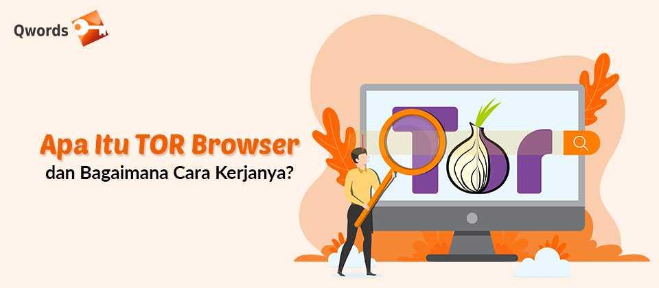Apa Itu TOR Browser dan Bagaimana Cara Kerjanya