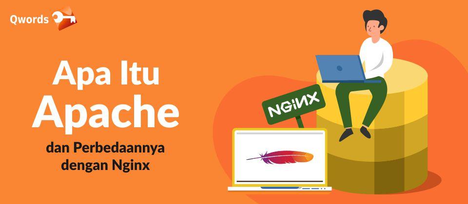 Apa Itu Apache dan Perbedaannya Dengan Nginx