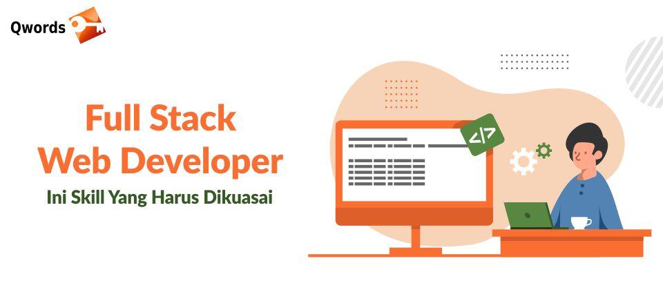Full Stack Web Developer, Ini Skill Yang Harus Dikuasai