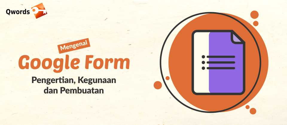 Mengenal Google Form: Pengertian, Kegunaan dan Pembuatan