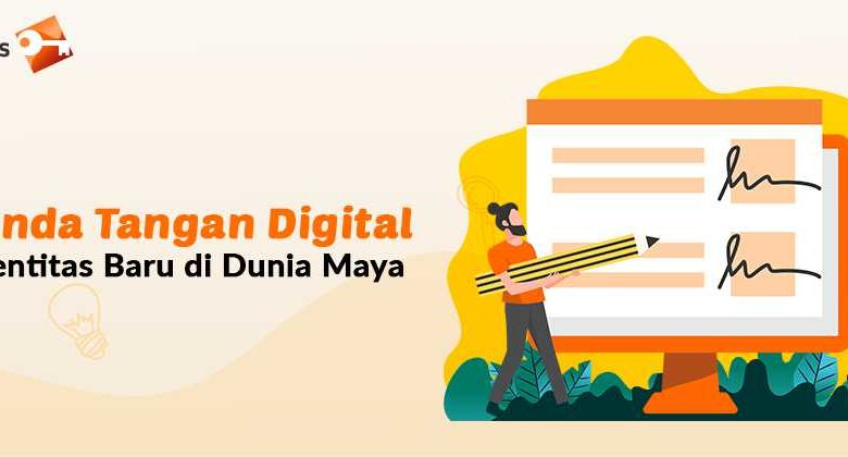 Tanda Tangan Digital, Identitas Baru di Dunia Maya