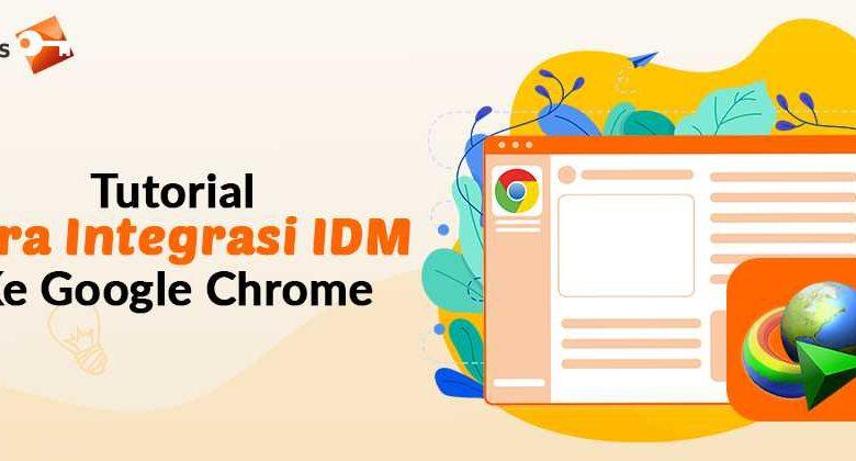 Tutorial Cara Integrasi IDM Ke Google Chrome