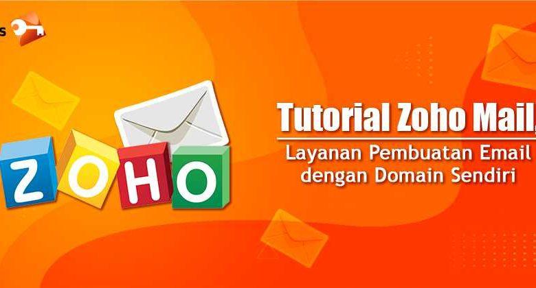 Tutorial Zoho Mail, Layanan Pembuatan Email dengan Domain Sendiri