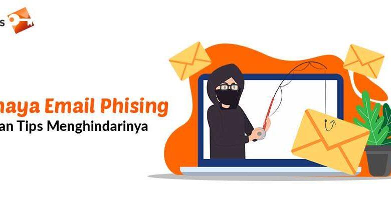 Bahaya Email Phising dan Tips Menghindarinya