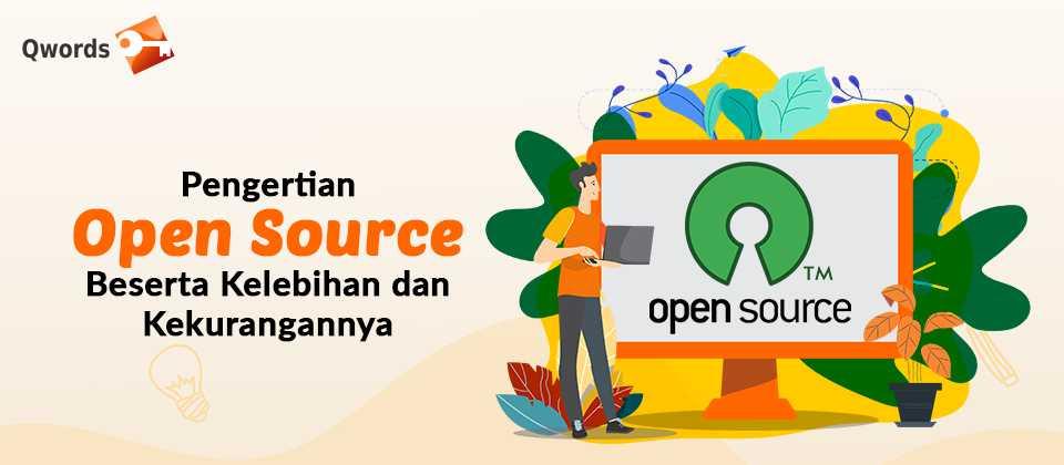 Pengertian Open Source Beserta Kelebihan dan Kekurangannya