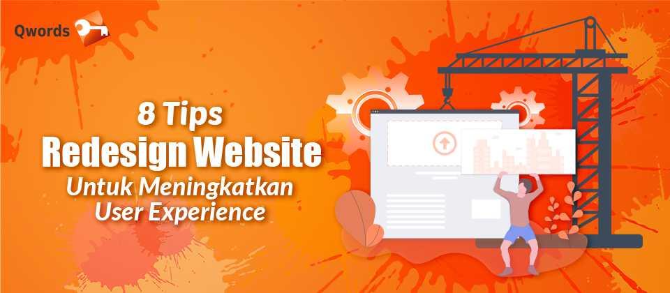 8 Tips Redesign Website Untuk Meningkatkan User Experience
