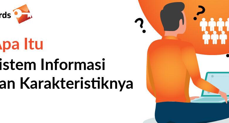 Apa itu sistem informasi dan karakteristiknya