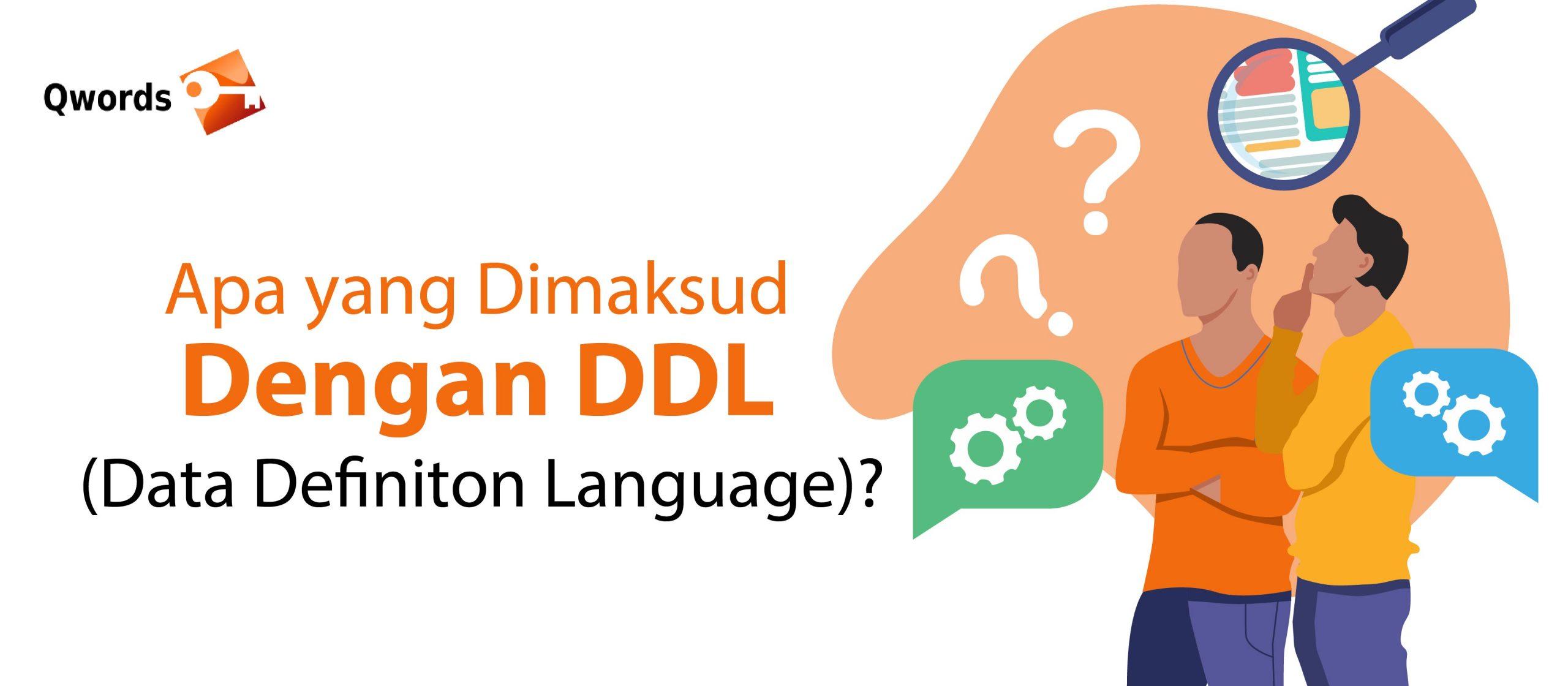 Apa yang Dimaksud Dengan DDL (Data Definiton Language)?
